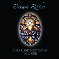 Dream Rodeo | Chant and Meditation, Vol. 1