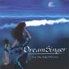 DreamSinger: For the Sake of Love