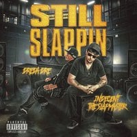 Dreda Dre & Indecent the Slapmaster | Still Slappin'
