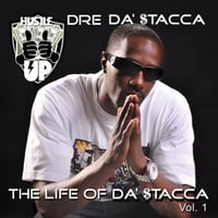 Dre Da' Stacca | The Life of Da' Stacca, Vol. 1