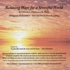 Dr. Edward A. Charlesworth: Relaxing Ways for a Stressful World - Autogenic Relaxation