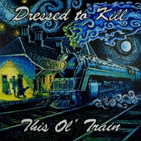 Dressed to Kill | This Ol' Train