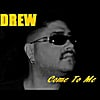 Drew: Come to Me