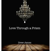 Drew James | Love Through a Prism