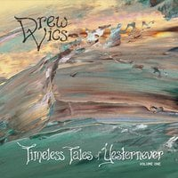 Drew Vics | Timeless Tales of Yesternever, Vol. 1