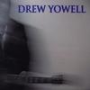Drew Yowell: Drew Yowell