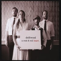Driftwood | A Rock & Roll Heart