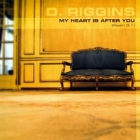 D. Riggins | My Heart is After You