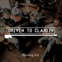 Driven to Clarity | Heading Out - EP