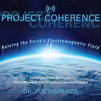 Dr  Joe Dispenza | Project Coherence: Raising the Earth's