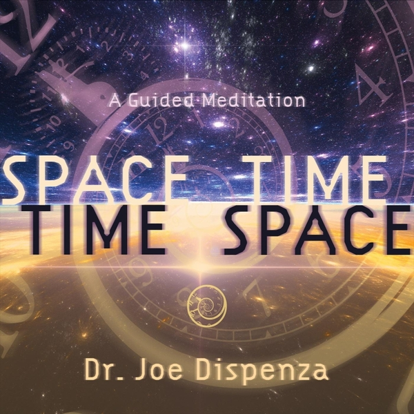 Dr  Joe Dispenza | Space-Time, Time-Space: A Guided Mediation | CD