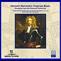 Dr Kenneth B. McAlpine | Clement Matchett's Virginals Book: Music from the Panmure Collection