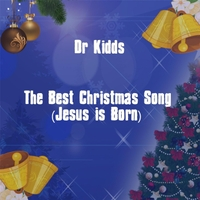 dr kidds the best christmas song jesus is born