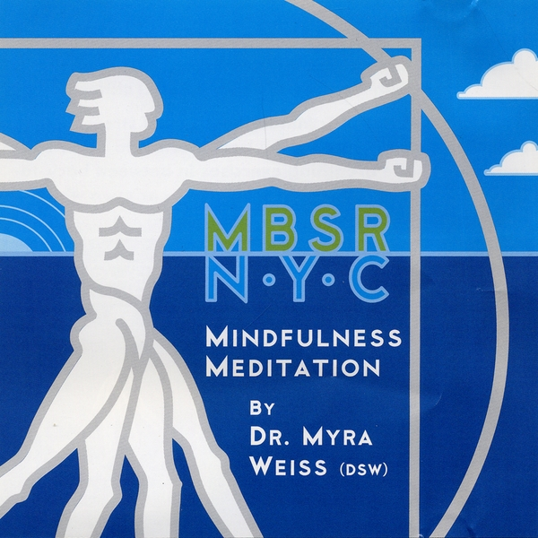 dr myra weiss d s w mbsr nyc mindfulness meditation. Black Bedroom Furniture Sets. Home Design Ideas