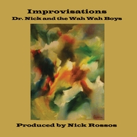 Dr. Nick and the Wah Wah Boys | Improvisations
