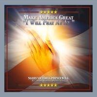 Ngozi Victoria Princewill | Make America Great (I Will Pray Ay Ay)