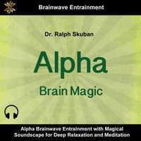 Dr Ralph Skuban Alpha Brain Magic Music And Alpha Brainwave