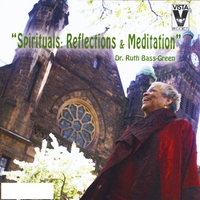 Dr. Ruth Bass-Green | Spirituals: Reflections & Meditation
