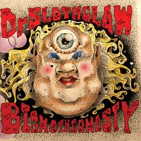 Dr. Slothclaw | Big Mother Nasty