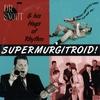 DR. SNOUT & HIS HOGS OF RHYTHM: Supermurgitroid!