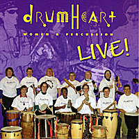 Drumheart | Women & Percussion Live!
