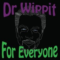 Dr Wippit | For Everyone