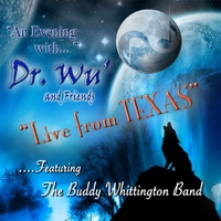 Dr. Wu' & Friends | An Evening With Dr. Wu' and Friends: Live from Texas (feat. Buddy Whittington Band)