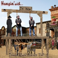 Dr. Wu' and Friends | Hangin' With Dr. Wu': Texas Blues Project, Vol. 4