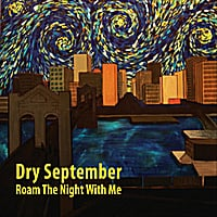 Dry September | Roam the Night With Me