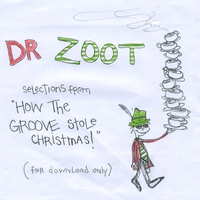 "Dr Zoot | Selections from ""How The Groove Stole Christmas"""