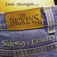 Dale Strength and the Dickins | Sideways Country