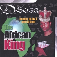 D-Sosa | Rappin' To Jay-Z and 50 Cent (The African King)