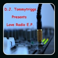 D.J. Tommytriggs | Love Radio - EP