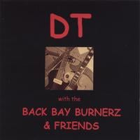 DT and the Burnerz | DT with the Back Bay Burnerz & Friends