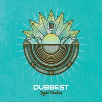 Dubbest | Light Flashes