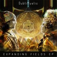 Dubtimystic: Expanding Fields EP