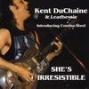 Kent DuChaine & Leadbessie: She