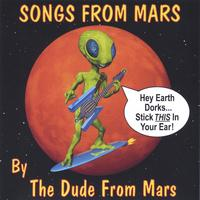 The Dude From Mars | Songs From Mars