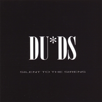 DUDS | Silent to the Sirens