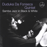 Duduka Da Fonseca Quintet | Samba Jazz in Black and White