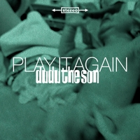 Dudu The Son | Play It Again
