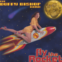 The Duffy Bishop Band | Fly The Rocket