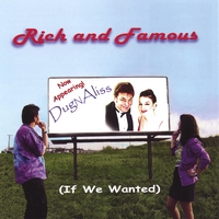 DugNAliss | Rich and Famous (If We Wanted)
