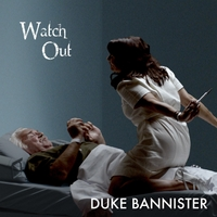 Duke Bannister | Watch Out