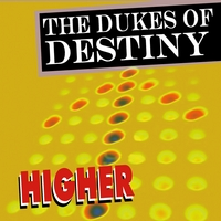 The Dukes of Destiny | Higher