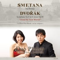 Duo Plaisir | Smetana: The Moldau / Dvořák: Symphony No 9