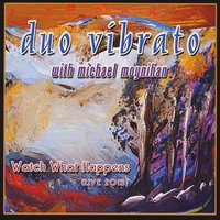 Duo Vibrato | Watch What Happens (Live 2015) [feat. Michael Moynihan]