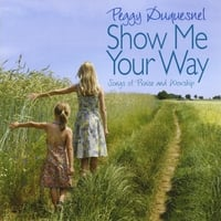 Peggy Duquesnel | Show Me Your Way