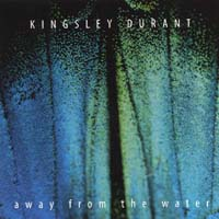 Kingsley Durant | Away From The Water