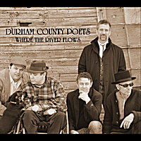Durham County Poets | Where the River Flows